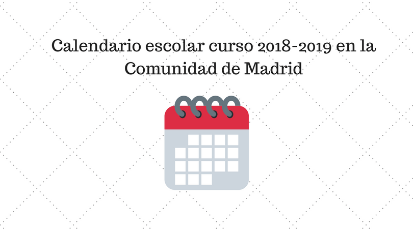 Calendario Academico Madrid.Calendario Escolar 2018 2019 En La Comunidad De Madrid Qualitas Fp